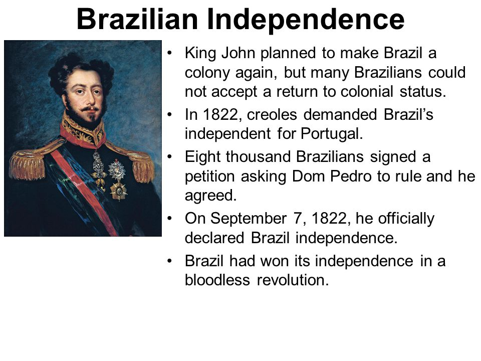 brazilian independence Learn how brazilians celebrate brazilian independence day unlike the 4th of  july in the us, brazilians are surprisingly of a less celebratory.