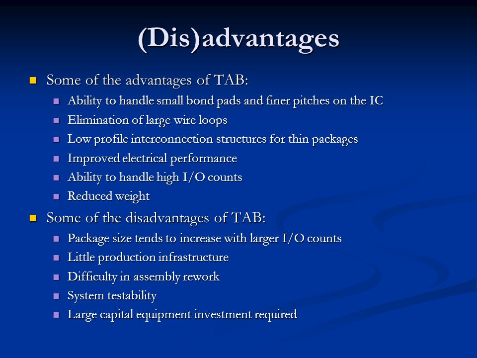 (Dis)advantages Some of the advantages of TAB: