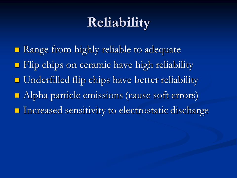 Reliability Range from highly reliable to adequate
