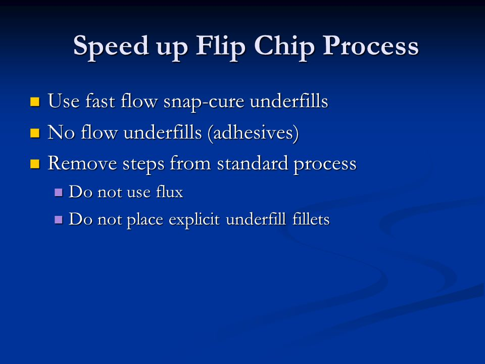 Speed up Flip Chip Process