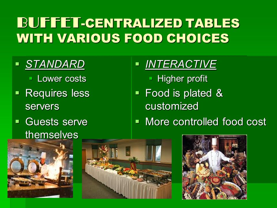 BUFFET-CENTRALIZED TABLES WITH VARIOUS FOOD CHOICES