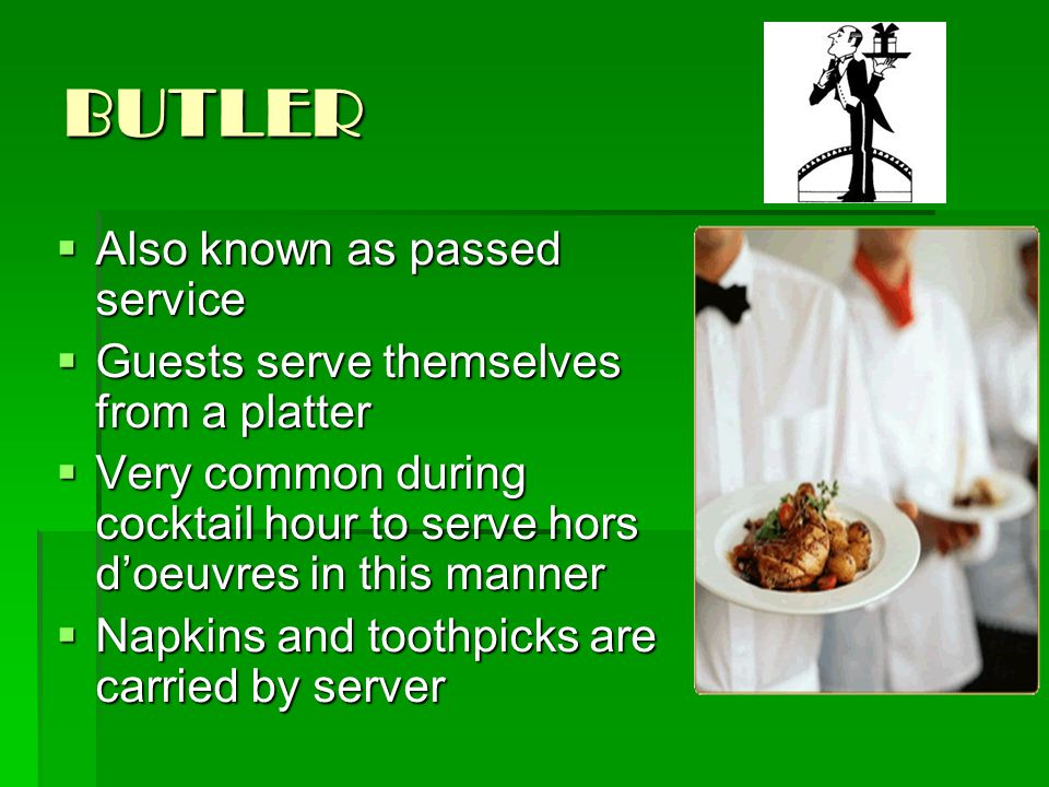 BUTLER Also known as passed service