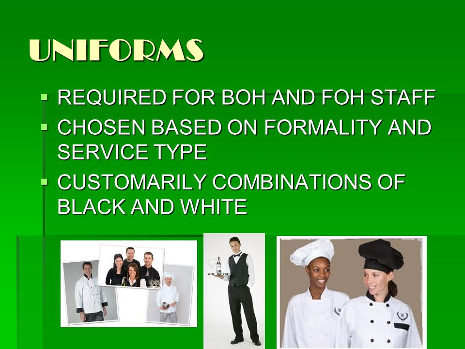 UNIFORMS REQUIRED FOR BOH AND FOH STAFF