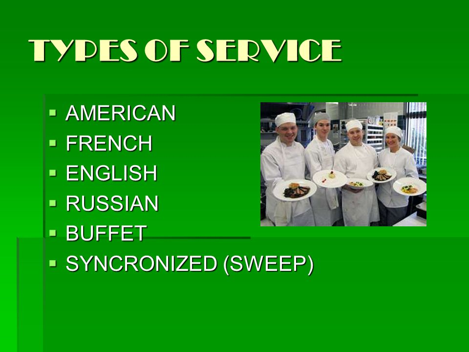 TYPES OF SERVICE AMERICAN FRENCH ENGLISH RUSSIAN BUFFET