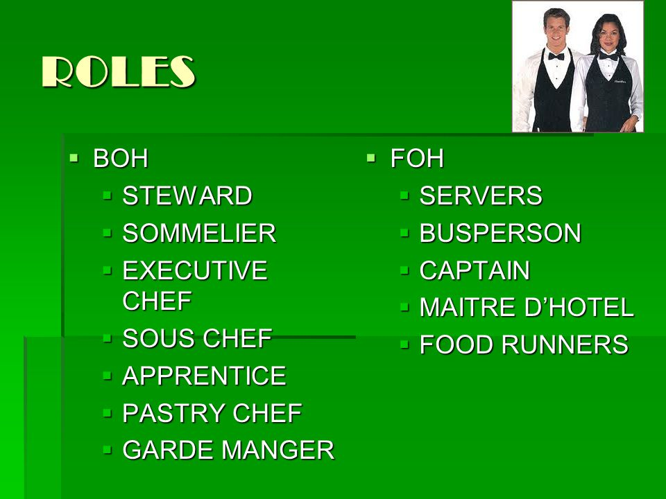 ROLES BOH STEWARD SOMMELIER EXECUTIVE CHEF SOUS CHEF APPRENTICE