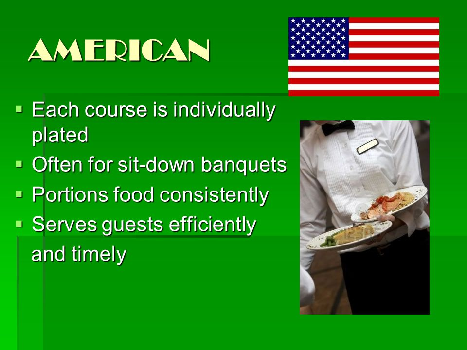 AMERICAN Each course is individually plated