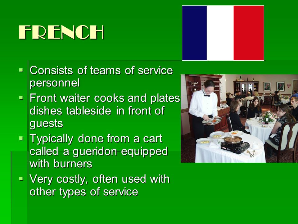 FRENCH Consists of teams of service personnel