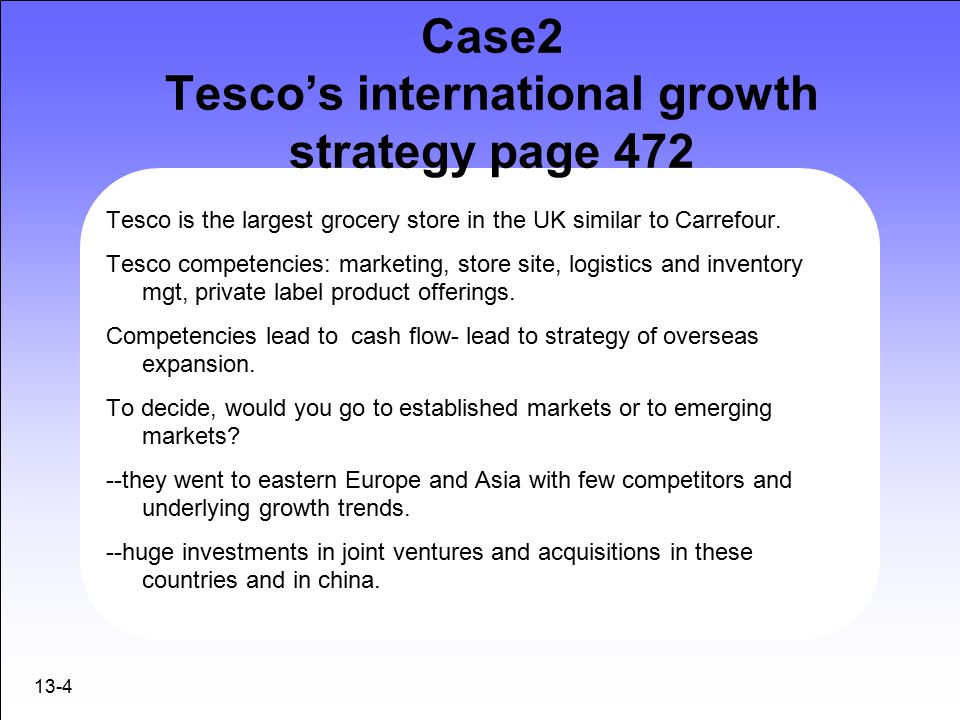 tesco market entry strategy Business strategy and the environment: tesco plc's declining  focus on the target customer and transparent business strategy tesco plc   tesco market.