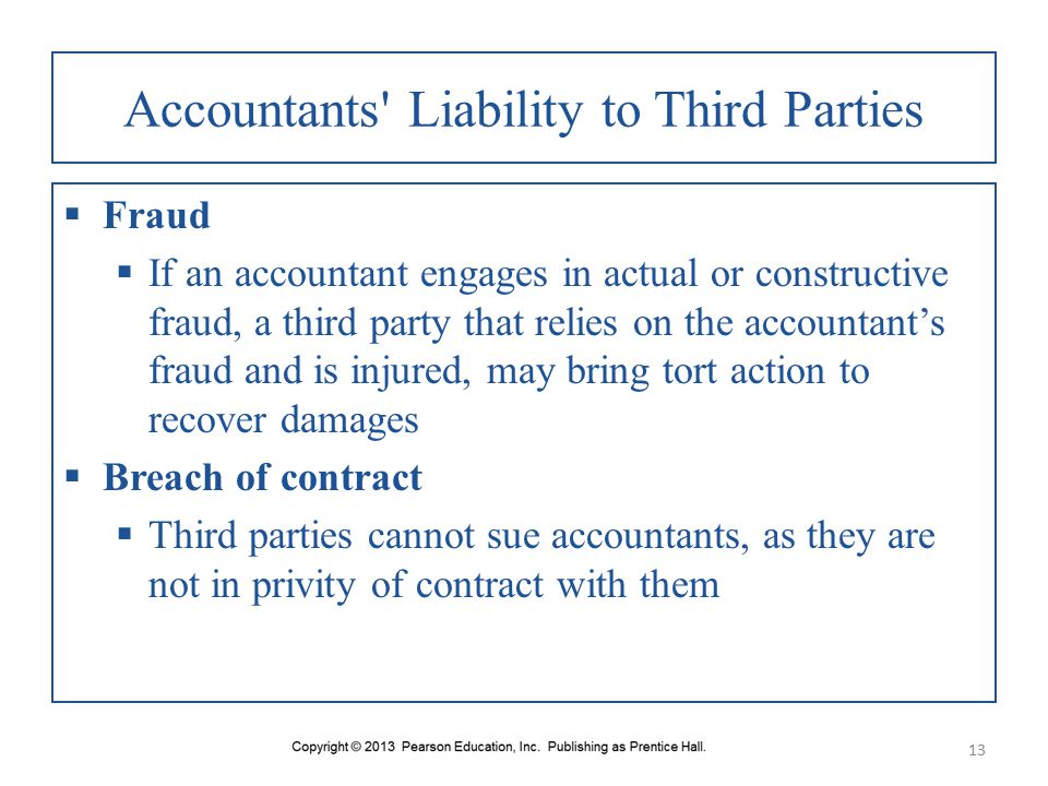 third party liability in audit Auditors have the ability to obtain liability insurance  increased audit and insurance premium costs can be passed on to the client 4  there must be some balance struck to protect both auditors and third parties that may rely on audit reports  which sets the standard for auditor negligent liability by a third party according to.