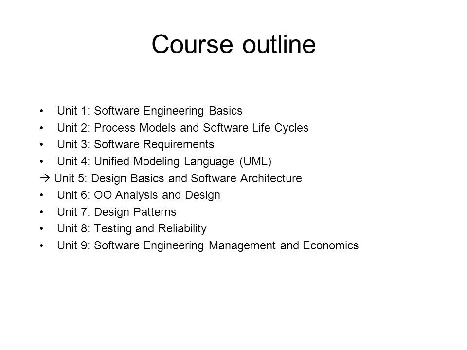 Course Outline Unit 1: Software Engineering Basics