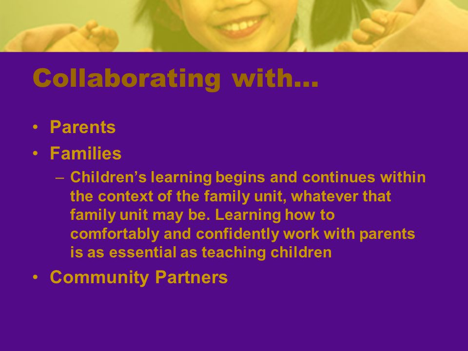 Collaborating with… Parents Families Community Partners