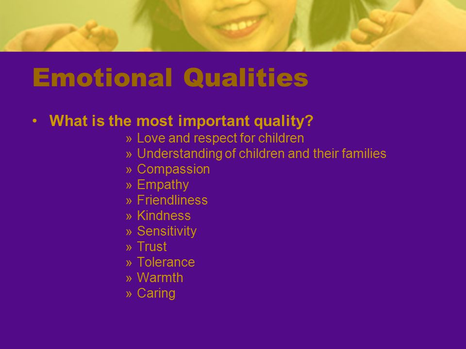 Emotional Qualities What is the most important quality