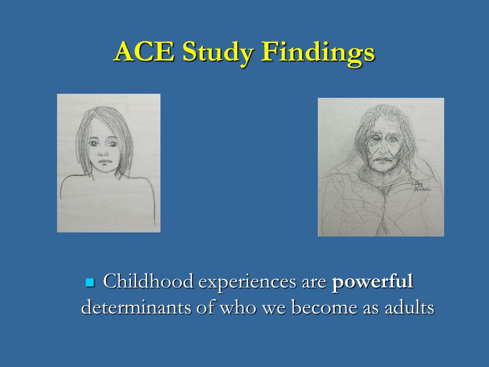 The Adverse Childhood Experiences Study — the largest ...