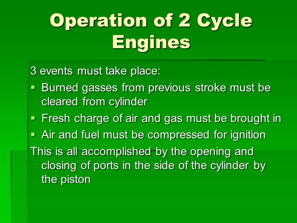 Operation of 2 Cycle Engines