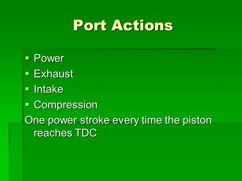 Port Actions Power Exhaust Intake Compression