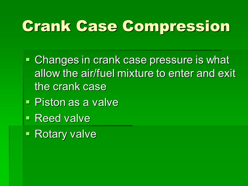 Crank Case Compression