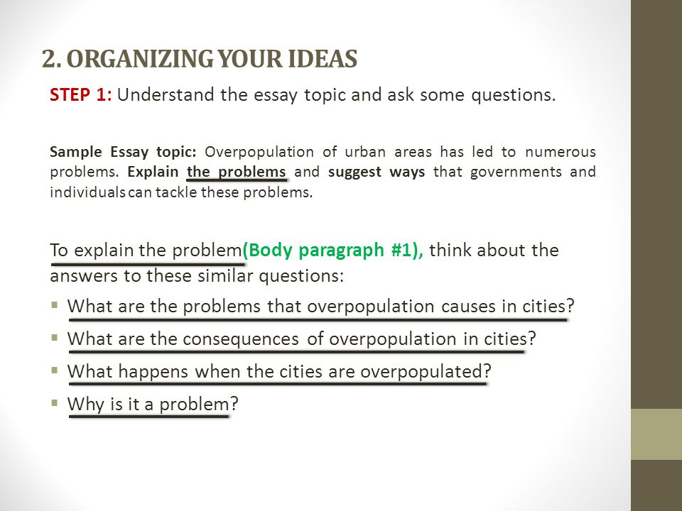 problem solution essay ppt video online  organizing your ideas step 1 understand the essay topic and ask some questions