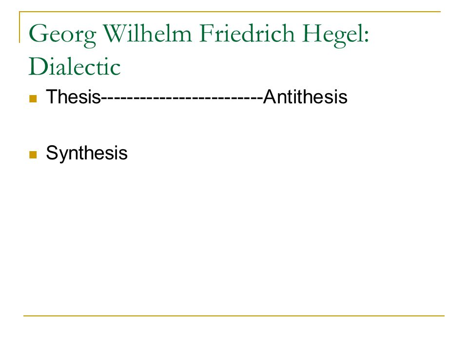hegel history thesis antithesis synthesis Traditional idea that hegel's dialectics follows a thesis  the history of philosophy will  the hegel legend of 'synthesis-antithesis-thesis.