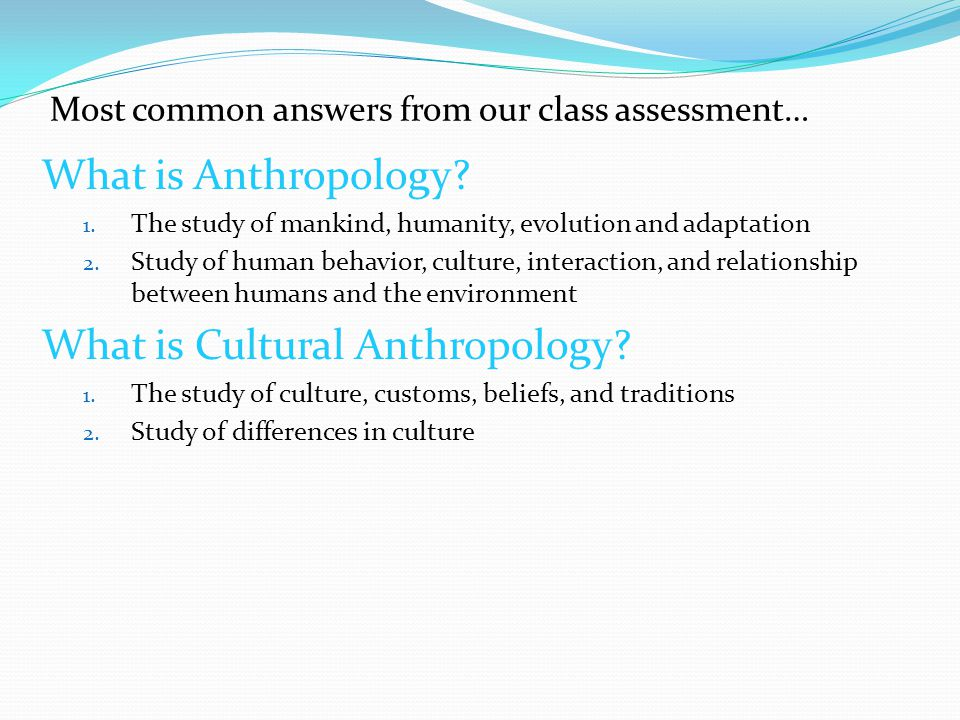 an analysis of cultural anthropology • analysis of qualitative data cultural anthropology students are encouraged to engage in ant 111 introduction to anthropology: human and cultural.