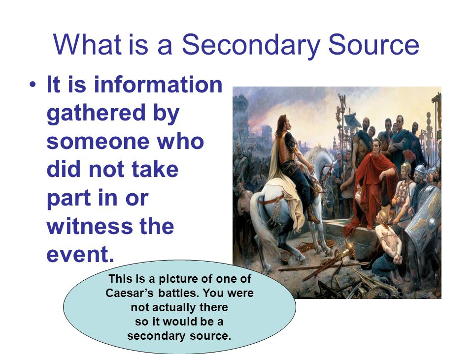 What is a Secondary Source