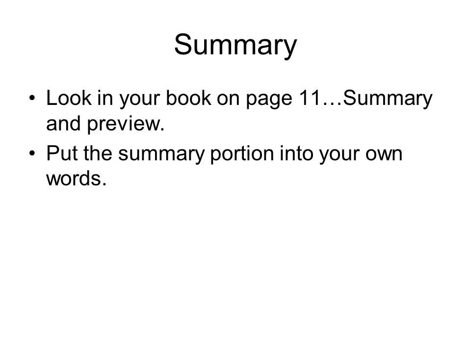 Summary Look in your book on page 11…Summary and preview.