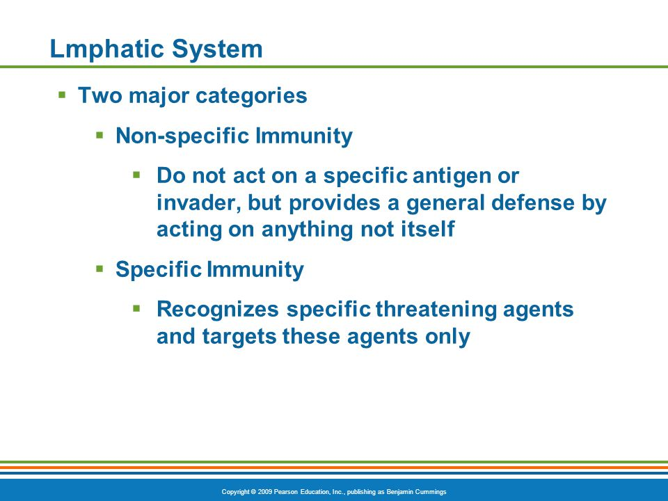 Lmphatic System Two major categories Non-specific Immunity