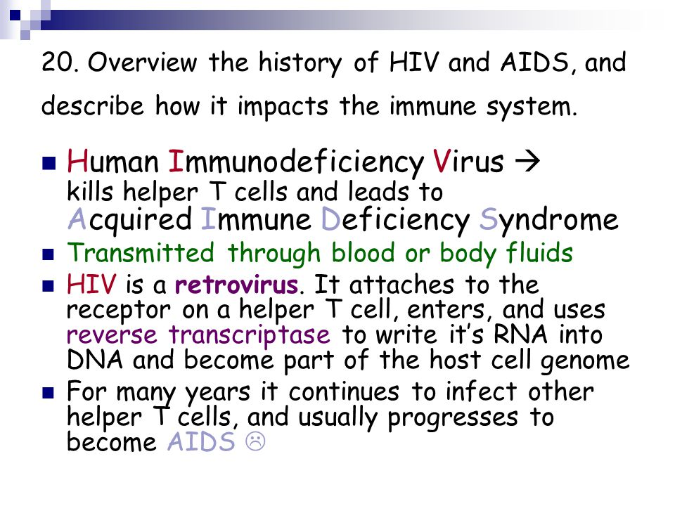 the history of the acquired immune deficiency syndrome aids History of acquired immune deficiency syndrome acquired immune deficiency syndrome (aids), specific group of diseases or conditions that result from suppression of the immune system, related to infection with the human immunodeficiency virus (hiv.