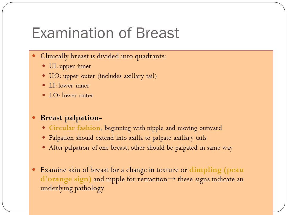 Examination of Breast Clinically breast is divided into quadrants: