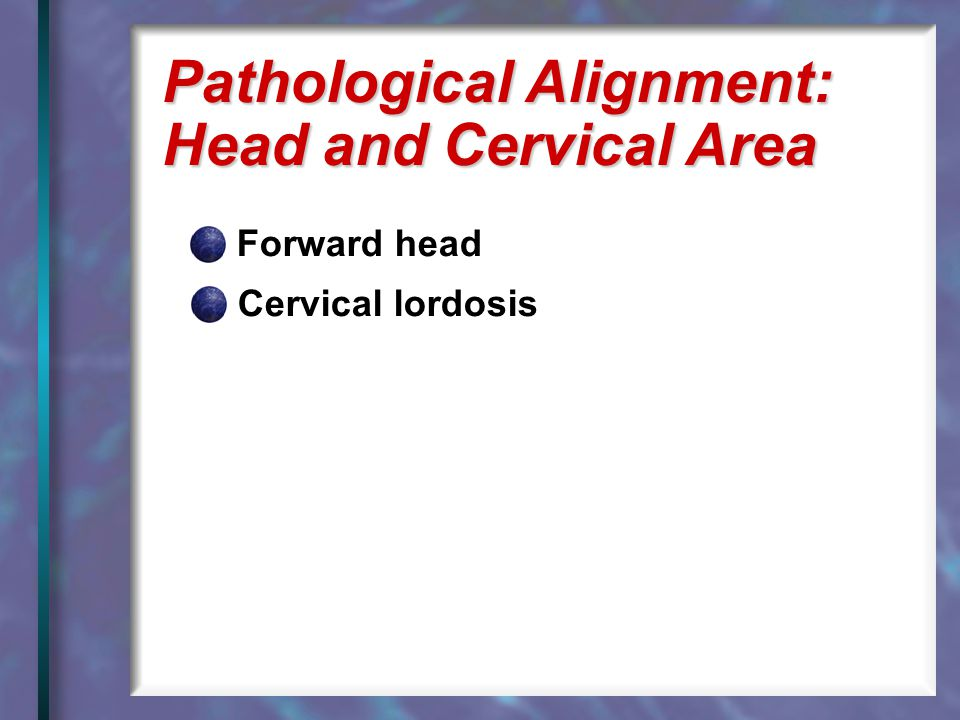 Pathological Alignment: Head and Cervical Area