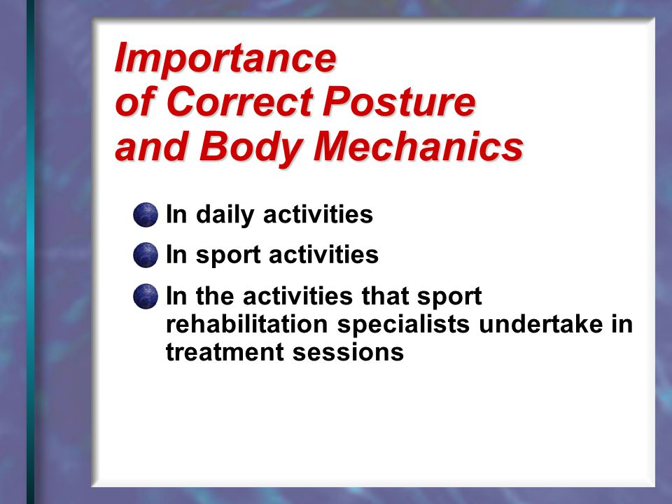 Importance of Correct Posture and Body Mechanics