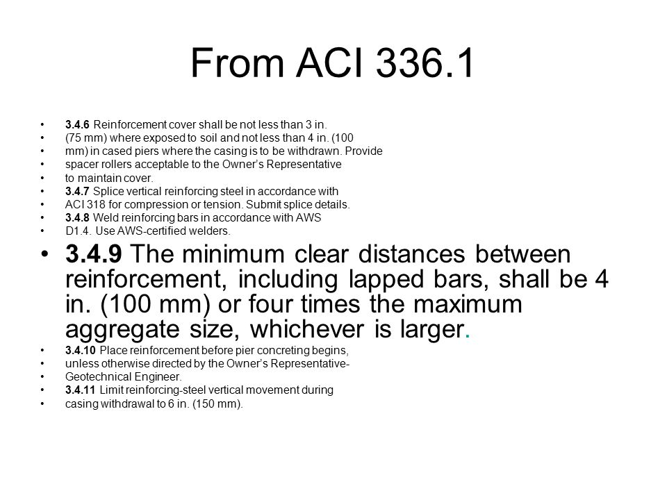 From ACI Reinforcement cover shall be not less than 3 in. (75 mm) where exposed to soil and not less than 4 in. (100.