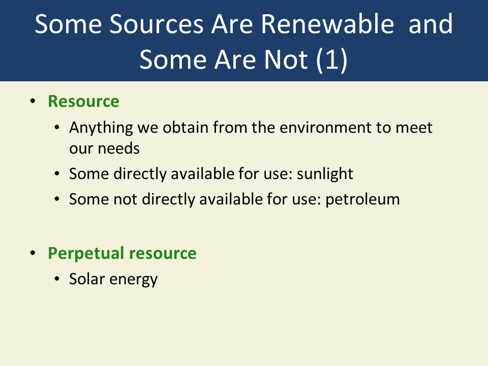 Some Sources Are Renewable and Some Are Not (1)