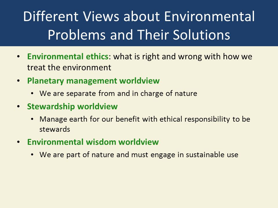 Different Views about Environmental Problems and Their Solutions