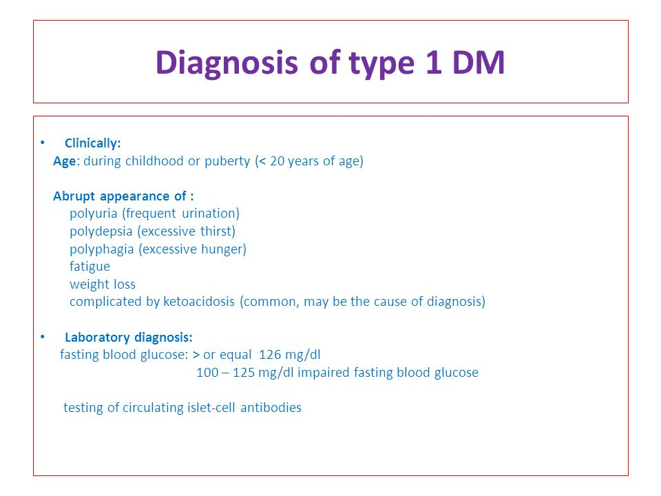 Diagnosis of type 1 DM Clinically: