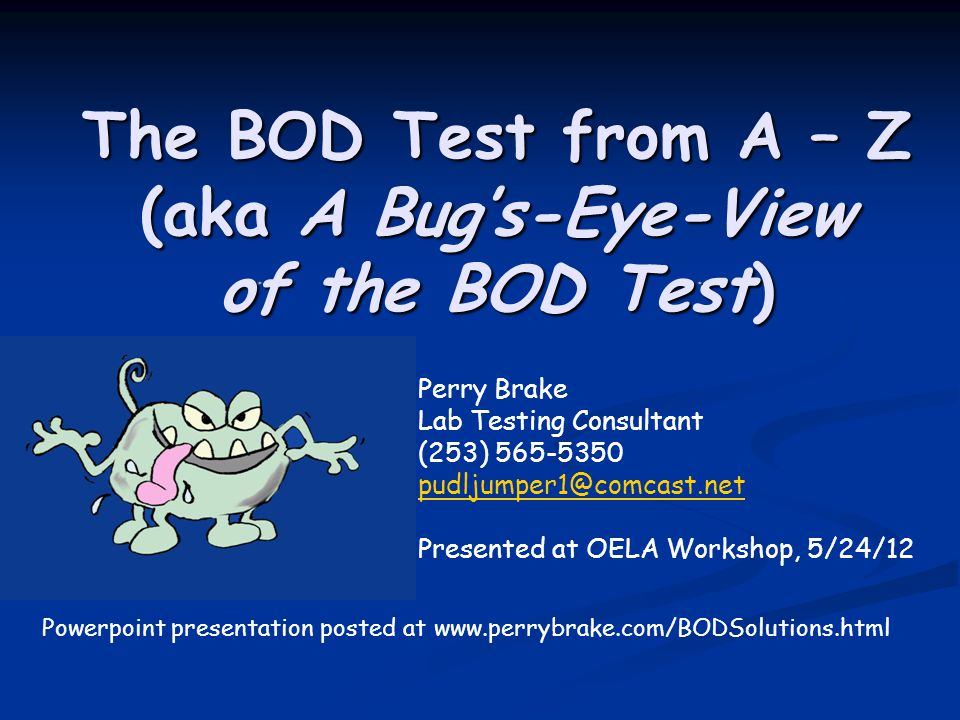 The BOD Test from A – Z (aka A Bug's-Eye-View of the BOD Test)