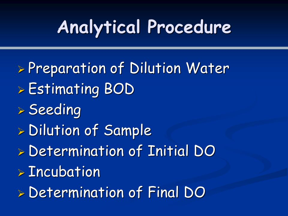 Analytical Procedure Preparation of Dilution Water Estimating BOD