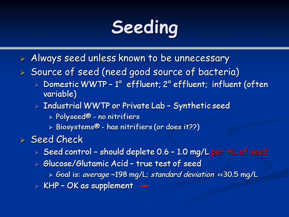 Seeding Always seed unless known to be unnecessary