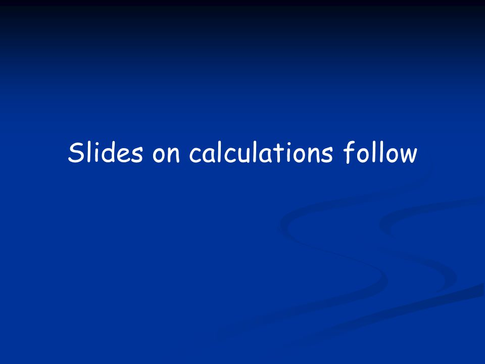 Slides on calculations follow