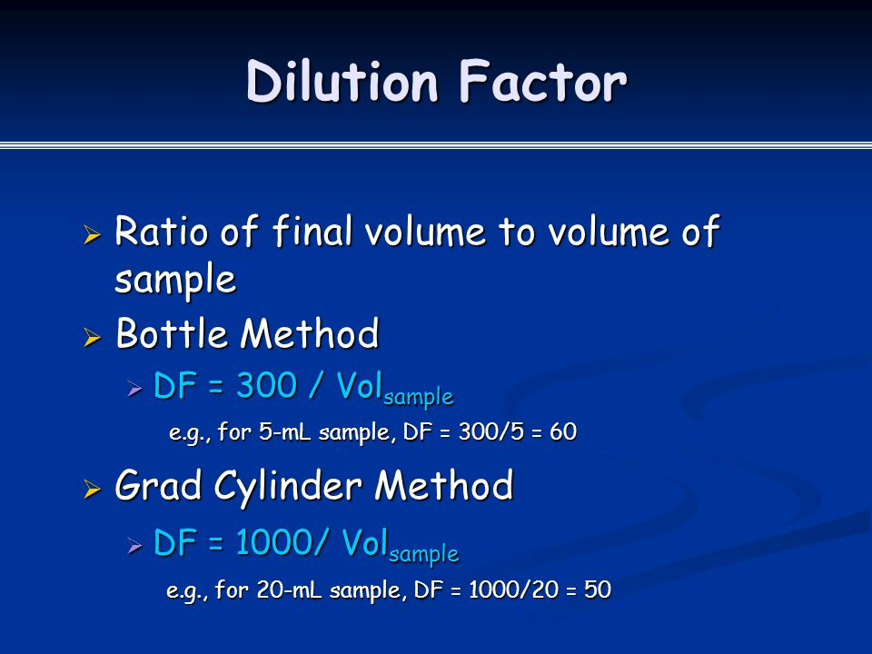 Dilution Factor Ratio of final volume to volume of sample