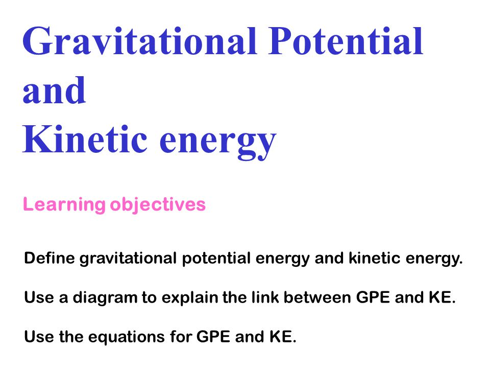 Gravitational Potential and Kinetic energy
