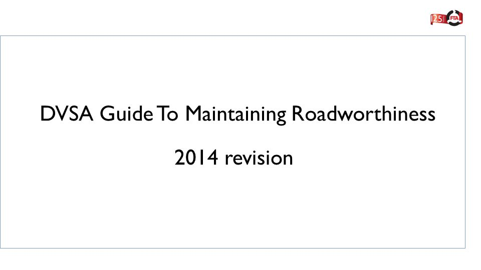 dvsa guide to maintaining roadworthiness ppt video online download rh slideplayer com Pennsylvania Inspection Manual Home Inspection Manual
