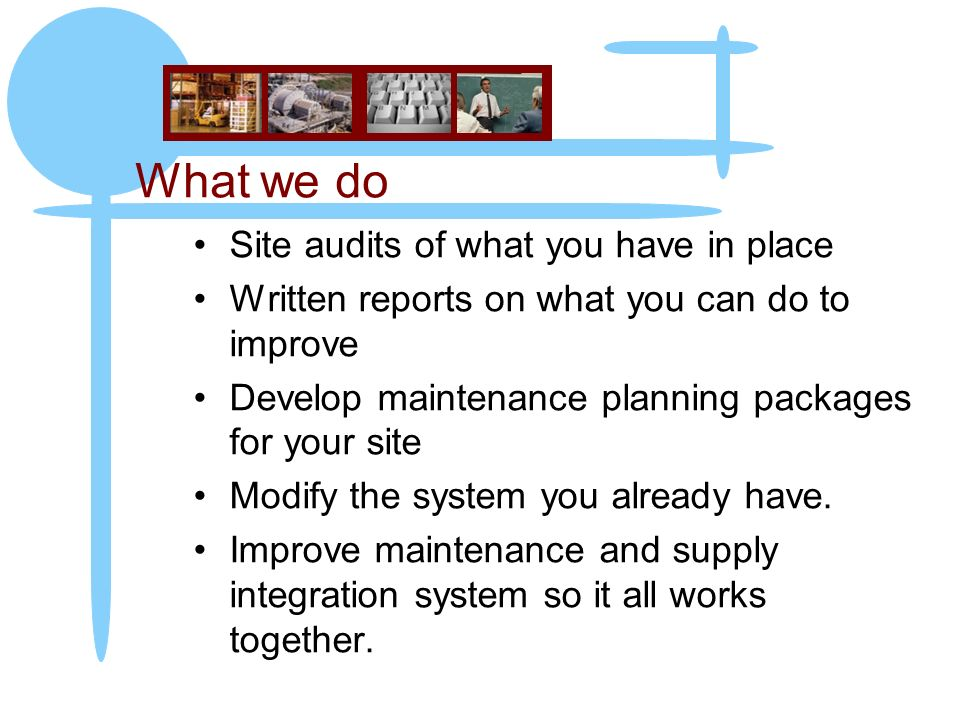 What we do Site audits of what you have in place