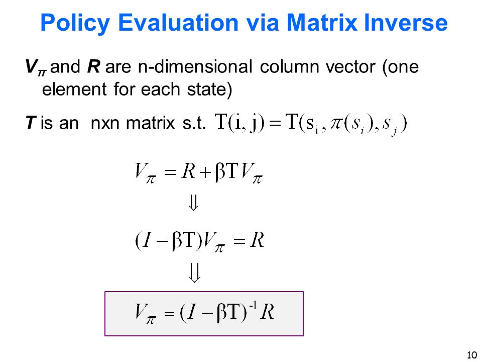 Policy Evaluation via Matrix Inverse
