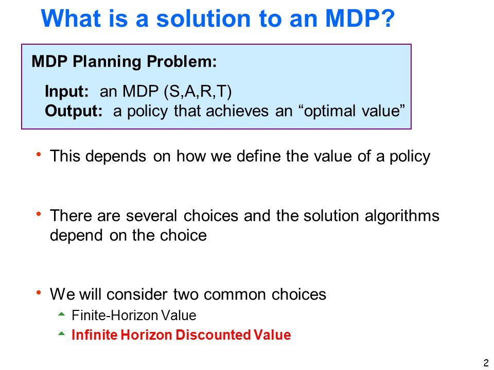 What is a solution to an MDP