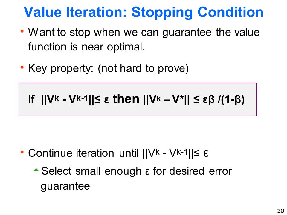 Value Iteration: Stopping Condition
