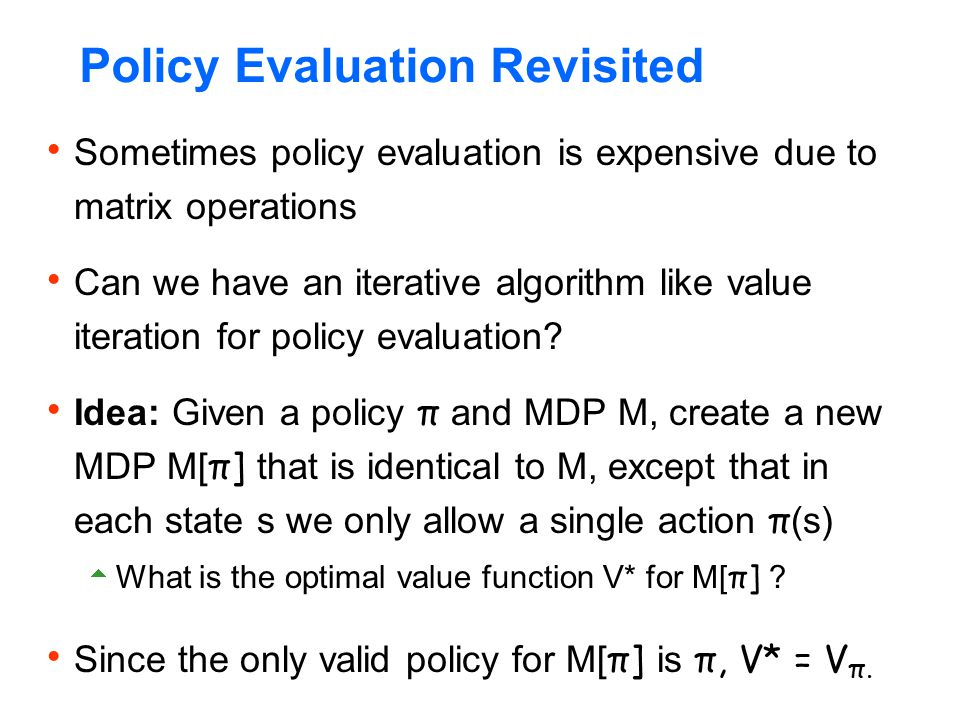 Policy Evaluation Revisited