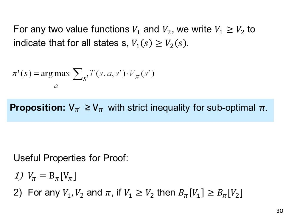 For any two value functions 𝑉 1 and 𝑉 2 , we write 𝑉 1 ≥ 𝑉 2 to indicate that for all states s, 𝑉 1 𝑠 ≥ 𝑉 2 𝑠 .