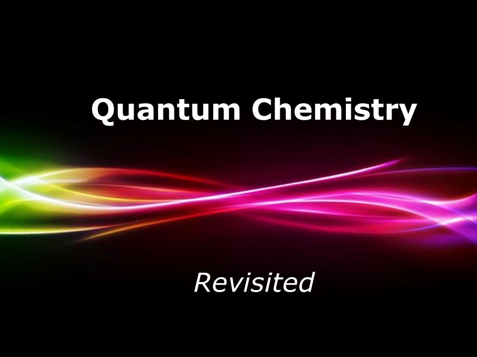 Quantum chemistry revisited powerpoint templates ppt video online 1 quantum chemistry revisited powerpoint templates toneelgroepblik Choice Image