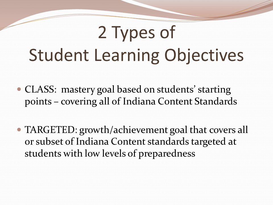 2 Types of Student Learning Objectives