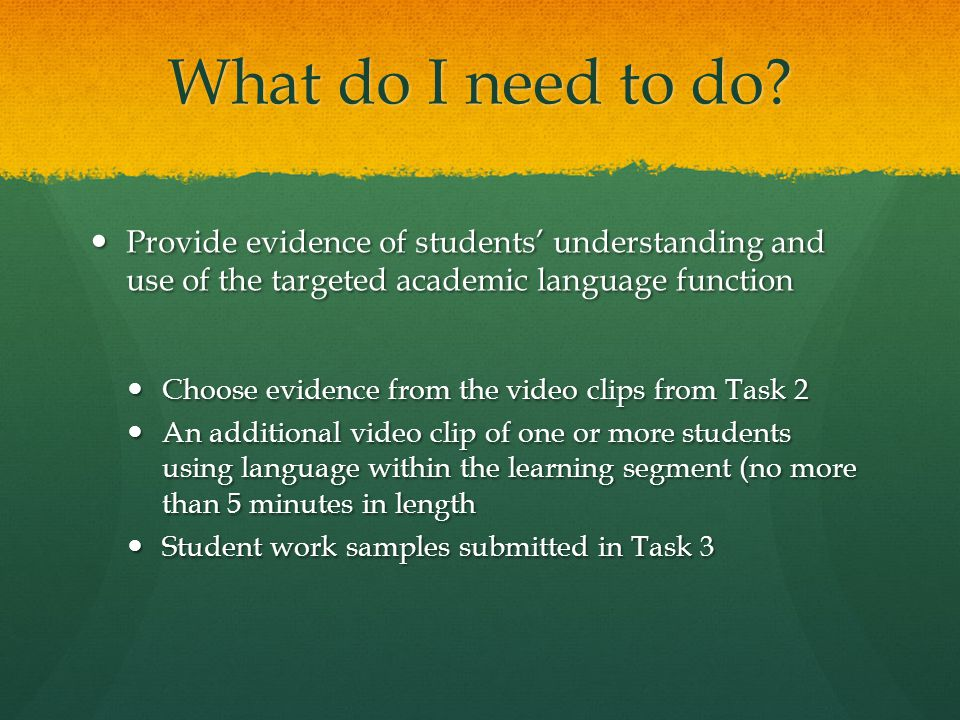 What do I need to do Provide evidence of students' understanding and use of the targeted academic language function.